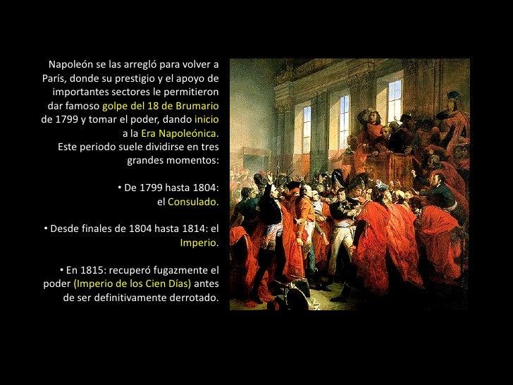 Napoleón se las arregló para volver aParís, donde su prestigio y el apoyo de  importantes sectores le permitieron dar famo...