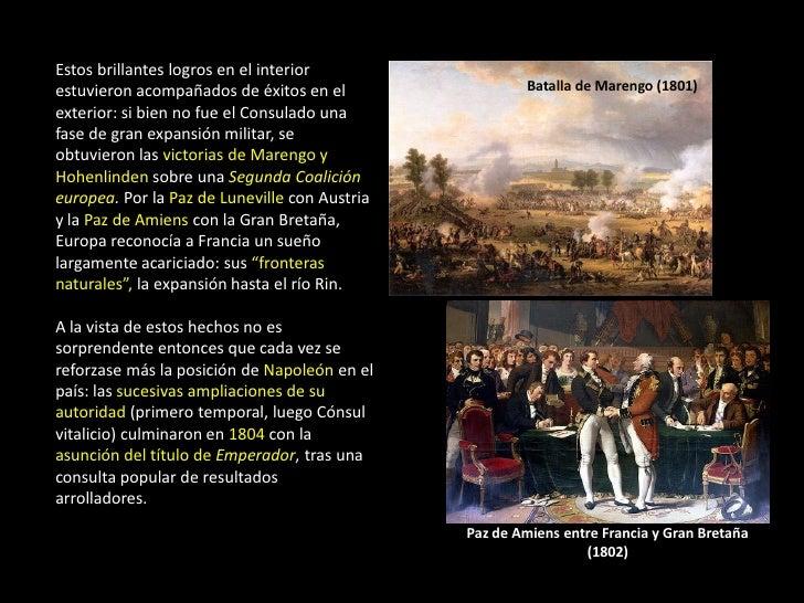 Estos brillantes logros en el interiorestuvieron acompañados de éxitos en el                 Batalla de Marengo (1801)exte...