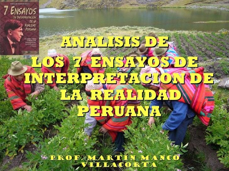 ANALISIS DE LOS 7 ENSAYOS DEINTERPRETACION DE    LA REALIDAD      PERUANA  Prof. Martín Manco      Villacorta