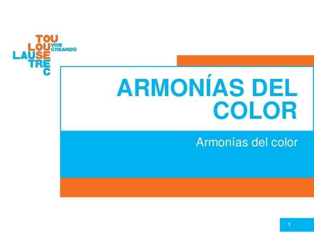 ARMONÍAS DEL COLOR Armonías del color 1