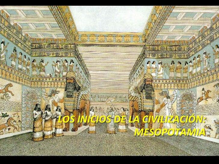 LOS INICIOS DE LA CIVILIZACIÓN:                MESOPOTAMIA