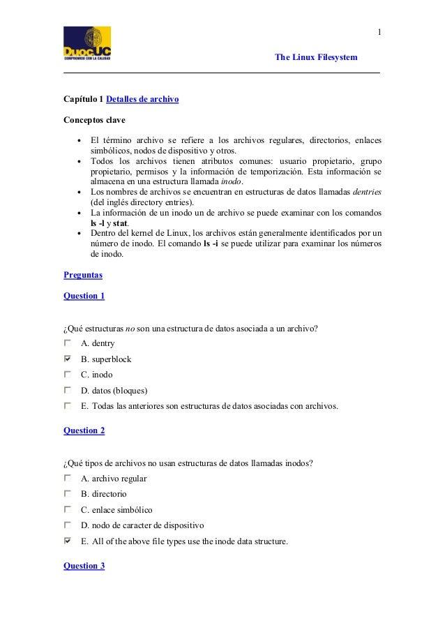 The Linux Filesystem 1 Capítulo 1 Detalles de archivo Conceptos clave • El término archivo se refiere a los archivos regul...