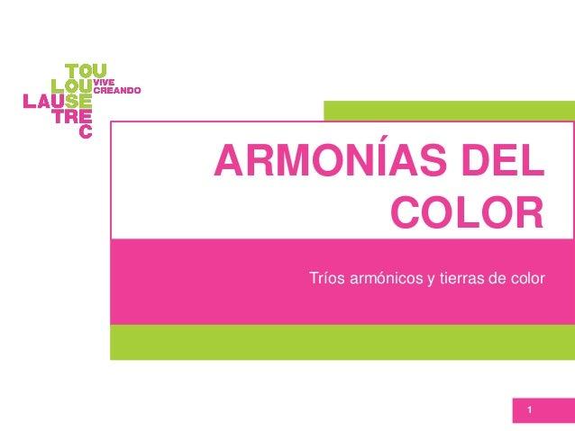 ARMONÍAS DEL COLOR Tríos armónicos y tierras de color 1