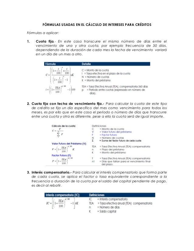 FÓRMULAS USADAS EN EL CÁLCULO DE INTERESES PARA CRÉDITOS Fórmulas a aplicar: 1. Cuota fija.- En este caso transcurre el mi...