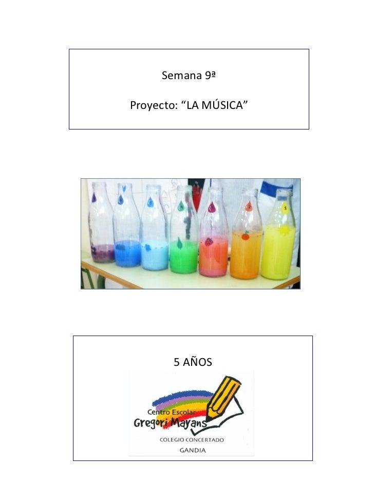 """Semana 9ªProyecto: """"LA MÚSICA""""       5 AÑOS"""