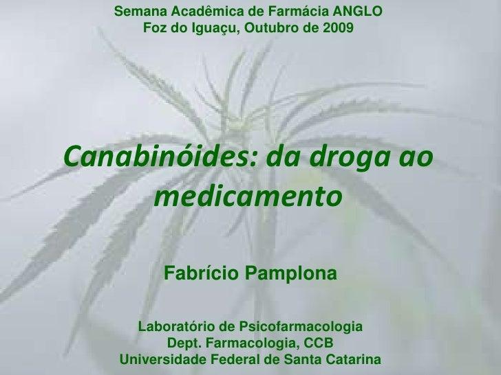 Canabinóides: da droga ao medicamento