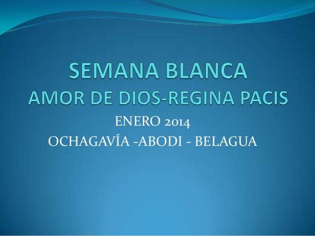 ENERO 2014 OCHAGAVÍA -ABODI - BELAGUA