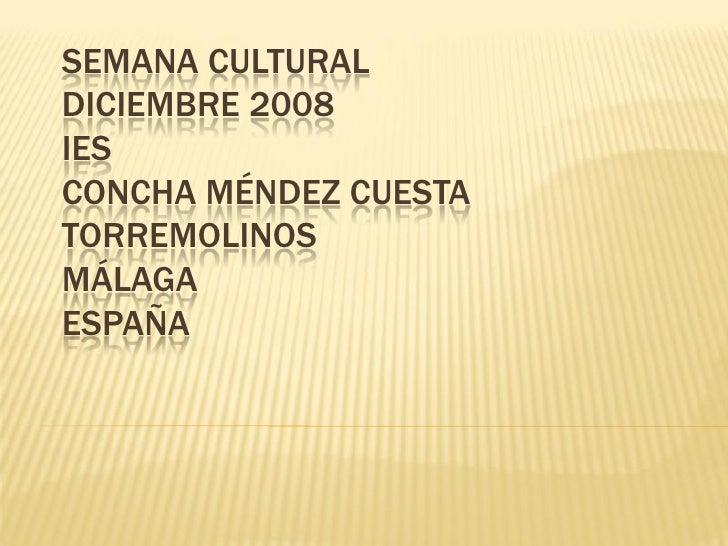 SEMANA CULTURAL DICIEMBRE 2008 IES CONCHA MÉNDEZ CUESTA TORREMOLINOS MÁLAGA ESPAÑA