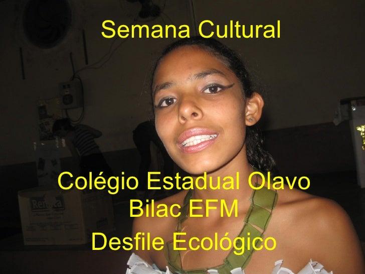 Semana Cultural Colégio Estadual Olavo Bilac EFM Desfile Ecológico