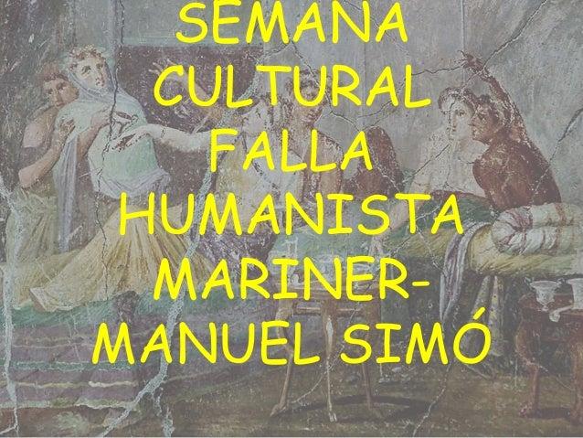 SEMANA CULTURAL FALLA HUMANISTA MARINERMANUEL SIMÓ