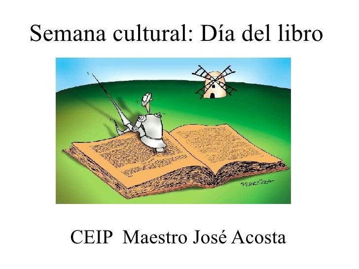 Semana cultural: Día del libro  CEIP  Maestro José Acosta