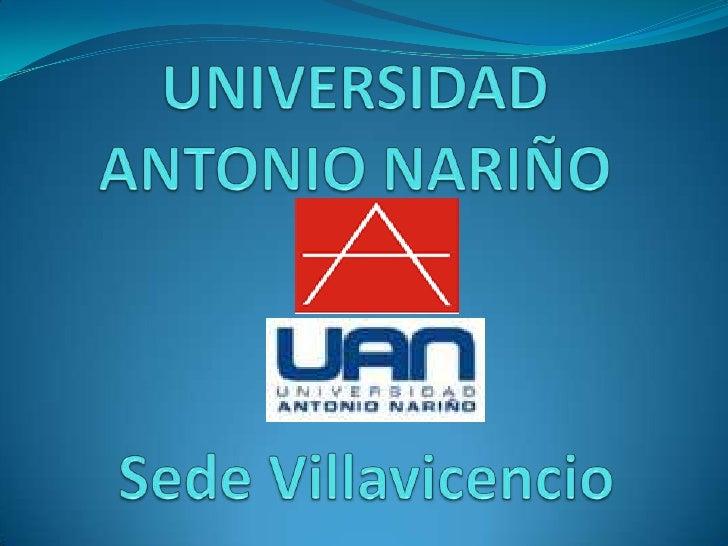 UNIVERSIDAD ANTONIO NARIÑO<br />Sede Villavicencio<br />