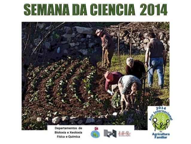 A AGRICULTURA  Cultivos en Galicia e no mundo  Elaborada por profesorado e alumnado do centro  Do 10 ao 21 de novembro.