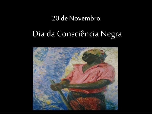 20 de Novembro Dia da Consciência Negra