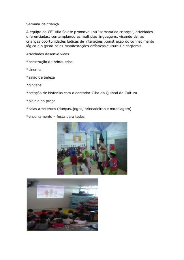 """Semana da criançaA equipe do CEI Vila Salete promoveu na """"semana da criança"""", atividadesdiferenciadas, contemplando as múl..."""