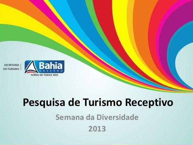 Pesquisa de Turismo Receptivo Semana da Diversidade 2013
