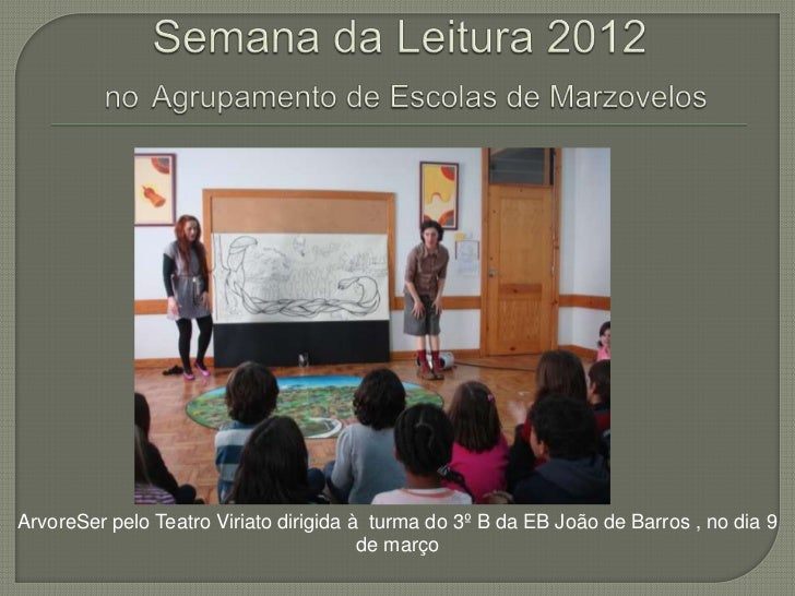 ArvoreSer pelo Teatro Viriato dirigida à turma do 3º B da EB João de Barros , no dia 9                                    ...