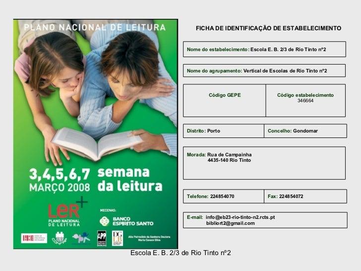 FICHA DE IDENTIFICAÇÃO DE ESTABELECIMENTO Nome do estabelecimento:  Escola E. B. 2/3 de Rio Tinto nº2 Código estabelecimen...