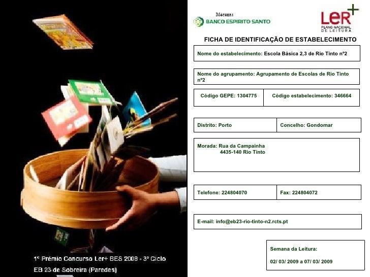 FICHA DE IDENTIFICAÇÃO DE ESTABELECIMENTO  Nome do estabelecimento: Escola Básica 2,3 de Rio Tinto nº2   Nome do agrupamen...