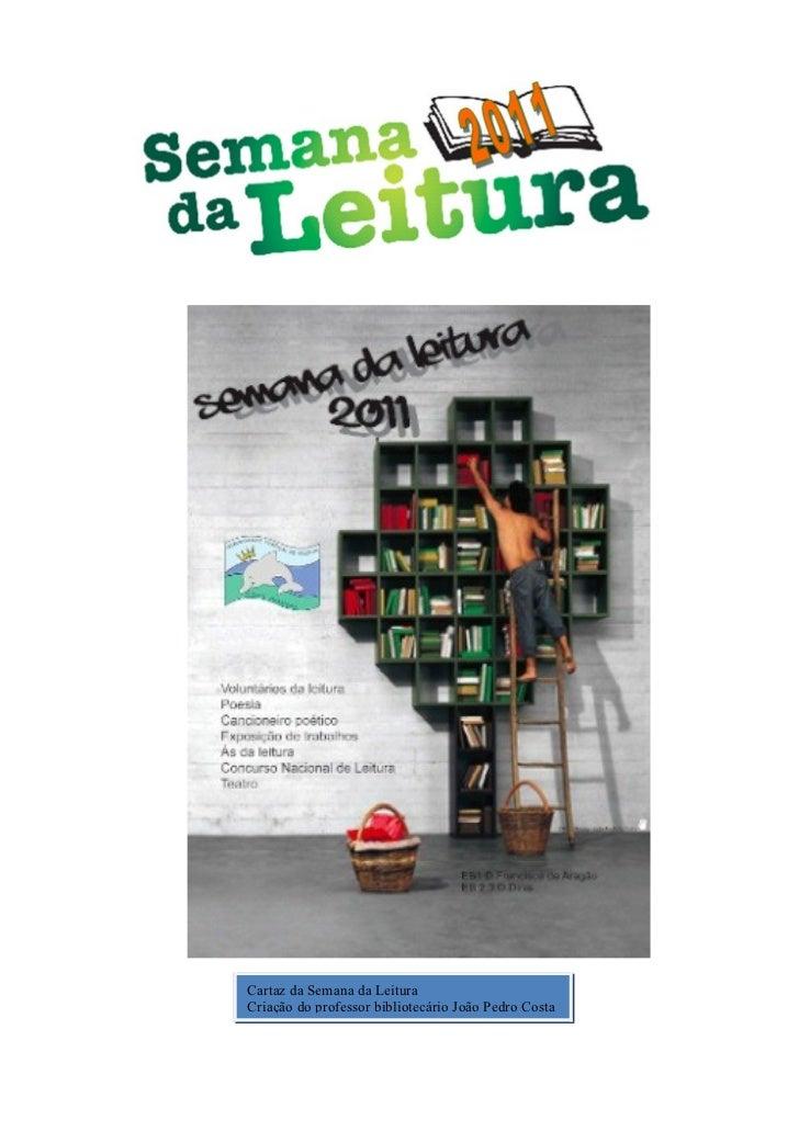 Cartaz da Semana da LeituraCriação do professor bibliotecário João Pedro Costa