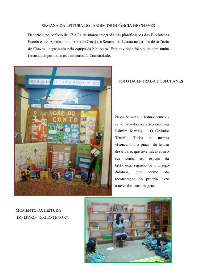 SEMANA DA LEITURA DO JARDIM DE INFÂNCIA DE CHAVES Decorreu, no período de 17 a 21 de março integrada nas planificações das...