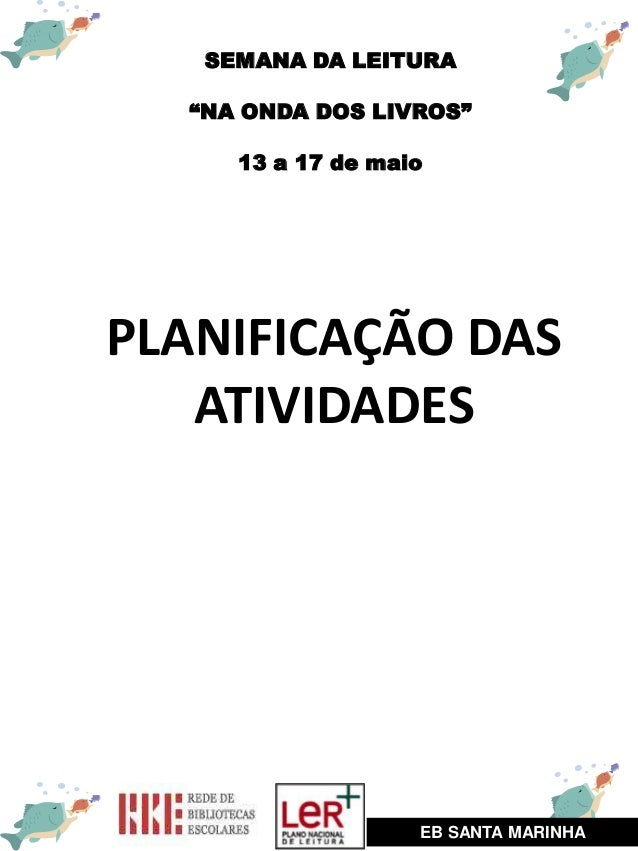"""SEMANA DA LEITURA""""NA ONDA DOS LIVROS""""13 a 17 de maioEB SANTA MARINHAPLANIFICAÇÃO DASATIVIDADES"""