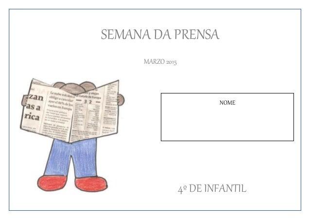SEMANA DA PRENSA MARZO 2015 4º DE INFANTIL NOME
