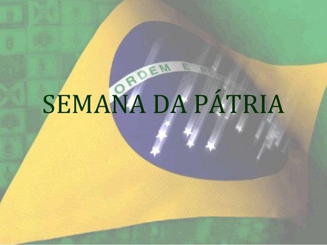 SEMANA DA PÁTRIA