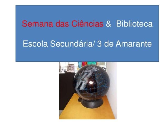 Semana das Ciências & BibliotecaEscola Secundária/ 3 de Amarante