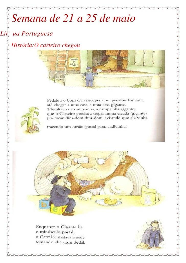 Semana de 21 a 25 de maioLíngua Portuguesa   História:O carteiro chegou