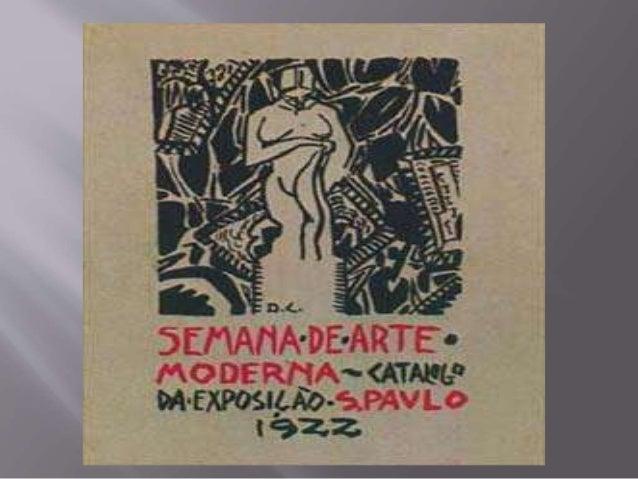  Realizada no Teatro Municipal de São Paulo nos dias 13, 15 e 17 de fevereiro de 1922, a Semana de Arte Moderna organizad...