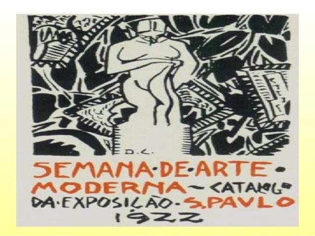 A Semana da Arte Moderna • Ocorreu em São Paulo no Teatro Municipal da cidade nos dias 13,15 e 17 de fevereiro de 1922. • ...