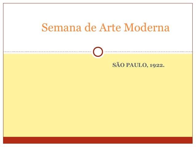 SÃO PAULO, 1922. Semana de Arte Moderna