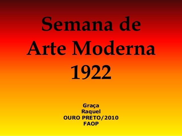 Semana de Arte Moderna 1922  Graça  Raquel  OURO PRETO/2010  FAOP