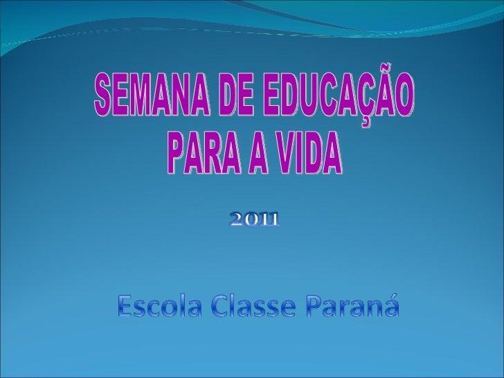 SEMANA DE EDUCAÇÃO PARA A VIDA