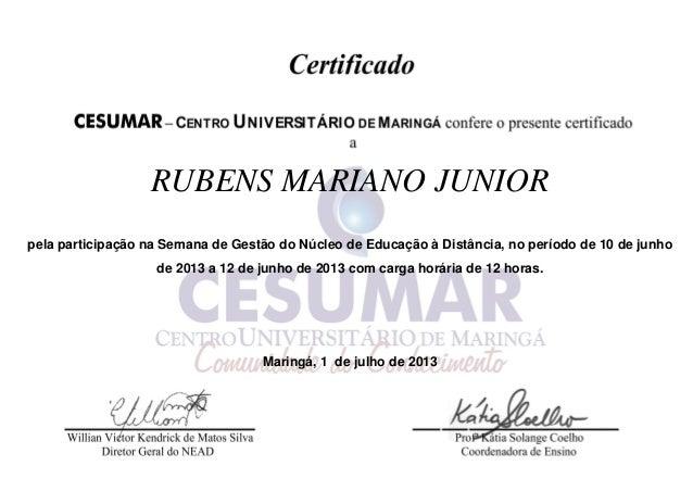 RUBENS MARIANO JUNIOR pela participação na Semana de Gestão do Núcleo de Educação à Distância, no período de 10 de junho d...