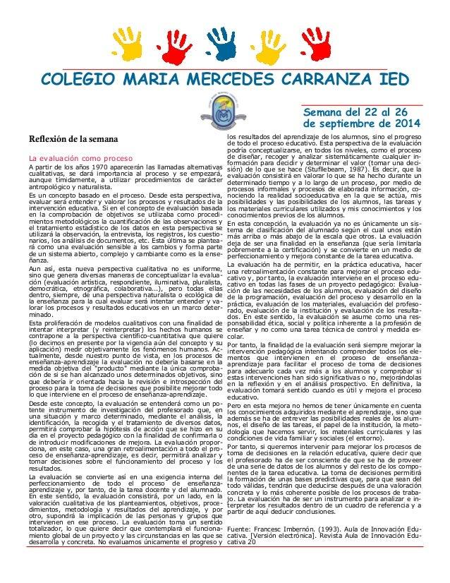 COLEGIO MARIA MERCEDES CARRANZA IED  Semana del 22 al 26 de septiembre de 2014  Reflexión de la semana  La evaluación como...