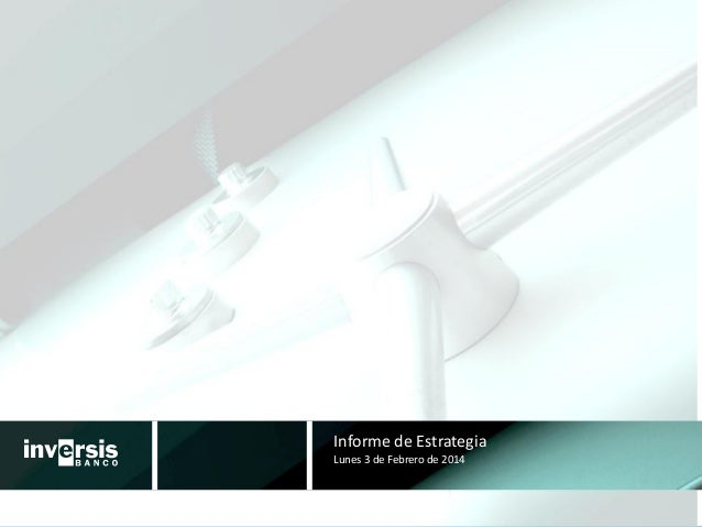 Informe De Estrategia Semanal Del 27 De Enero Al 2 De Febrero De 2014