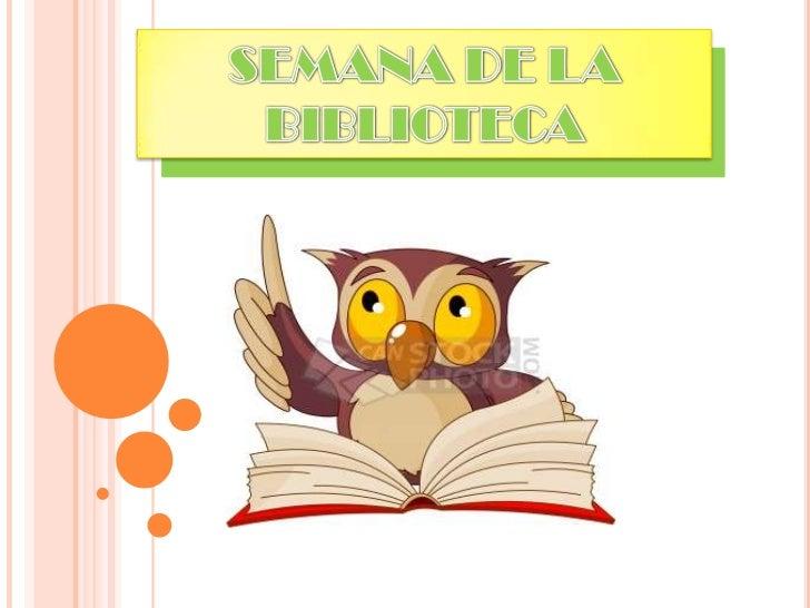 SEMANA DE LA BIBLIOTECA<br />