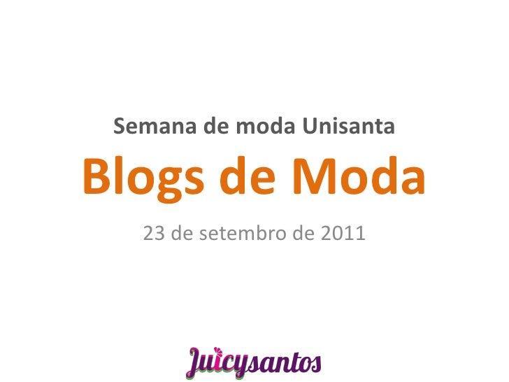 Semana de moda UnisantaBlogs de Moda   23 de setembro de 2011