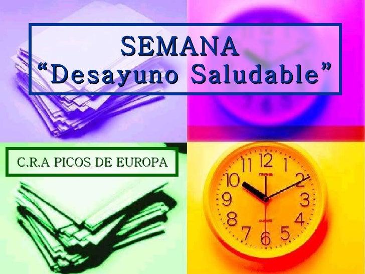 """SEMANA  """"Desayuno Saludable"""" C.R.A PICOS DE EUROPA"""
