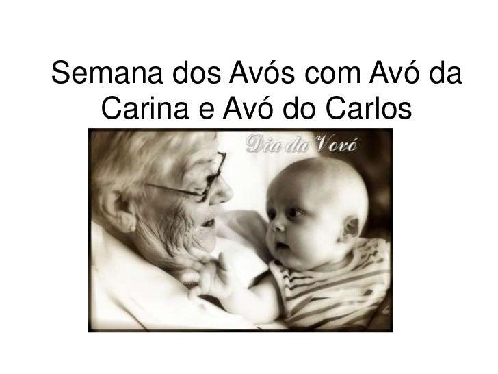 Semana dos Avós com Avó da  Carina e Avó do Carlos         por Carla
