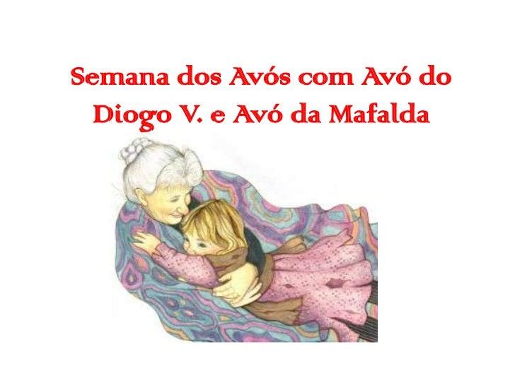 Semana dos Avós com Avó do  Diogo V. e Avó da Mafalda          por Carla