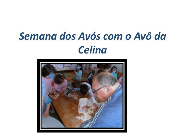 Semana dos Avós com o Avô da           Celina           por Carla