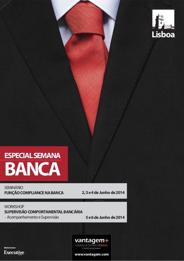 ESPECIALSEMANA BANCA 5e6deJunhode2014 WORKSHOP SUPERVISÃOCOMPORTAMENTALBANCÁRIA -AcompanhamentoeSupervisão SEMINÁRIO FUNÇÃ...