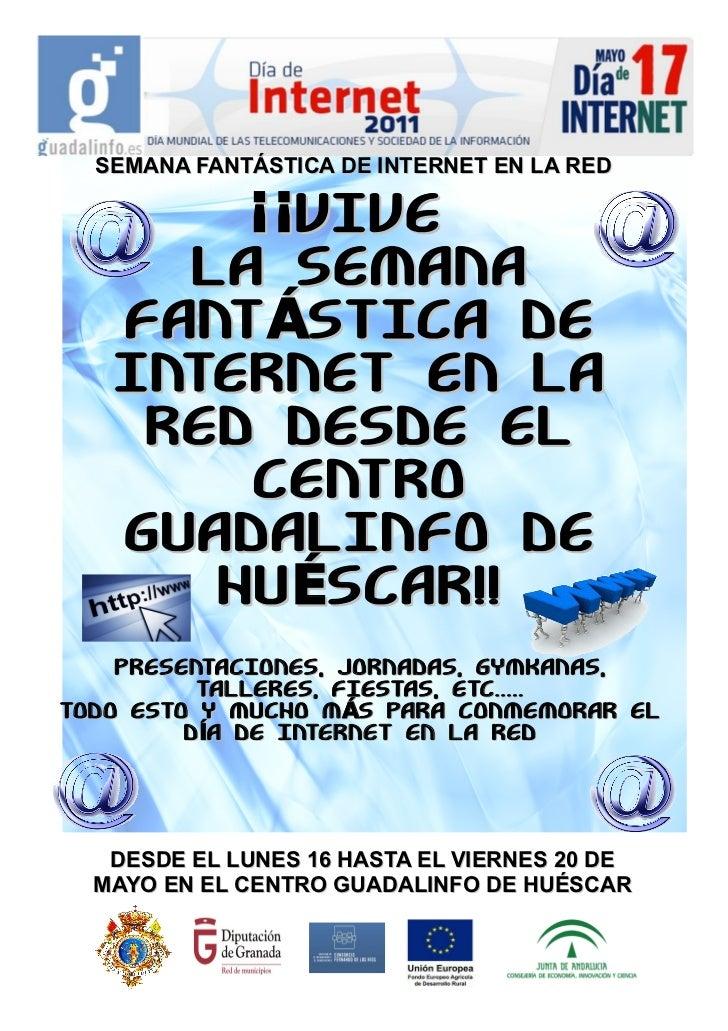 SEMANA FANTÁSTICA DE INTERNET EN LA RED       ¡¡VIVE     LA SEMANA   FANT ÁSTICA DE   INTERNET EN LA    RED DESDE EL      ...