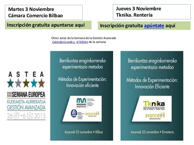 Martes 3 Noviembre Cámara Comercio Bilbao Jueves 3 Noviembre Tknika. Rentería Inscripción gratuita apuntarse aquí Inscripc...