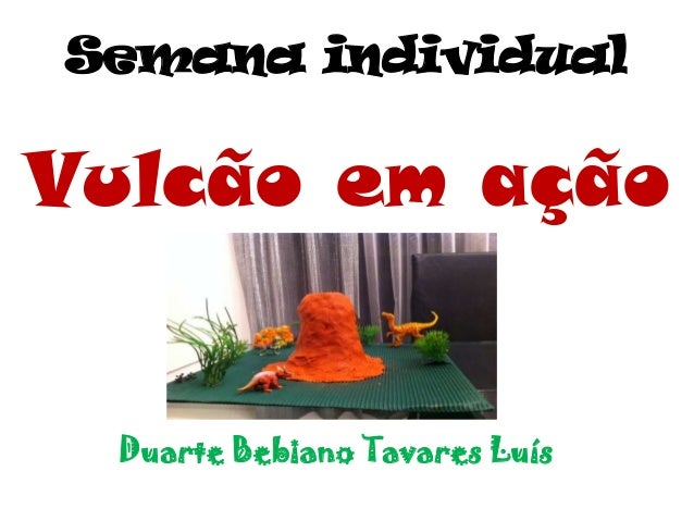 Semana individual  Vulcão em ação  Duarte Bebiano Tavares Luís