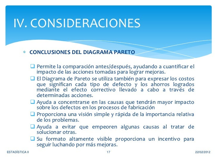 IV. CONSIDERACIONES                 CONCLUSIONES DEL DIAGRAMA PARETO                  Permite la comparación antes/despué...