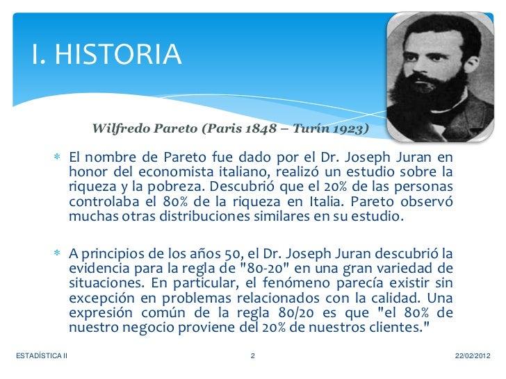 I. HISTORIA                    Wilfredo Pareto (Paris 1848 – Turín 1923)                 El nombre de Pareto fue dado por ...